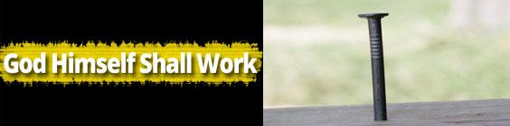 God Himself Shall Work Daily Scripture – September 15th – God Himself Shall Work