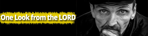 OneLookFromTheLord Daily Scripture – April 17th – One Look from the LORD!